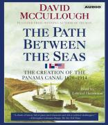 The Path Between the Seas: The Creation of the Panama Canal, 1870-1914 als Hörbuch
