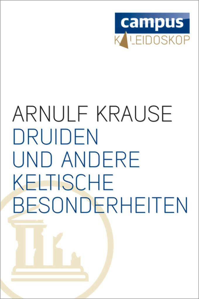 Druiden und andere keltische Besonderheiten als eBook von Arnulf Krause