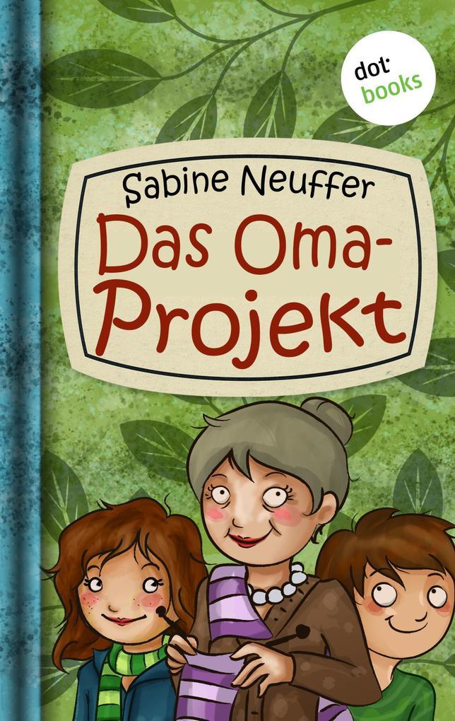 Neles Welt - Band 2: Das Oma-Projekt als eBook von Sabine Neuffer