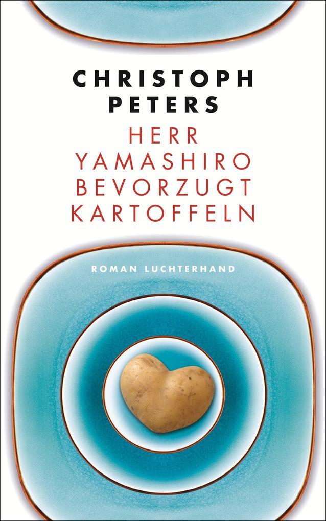 Herr Yamashiro bevorzugt Kartoffeln als eBook von Christoph Peters