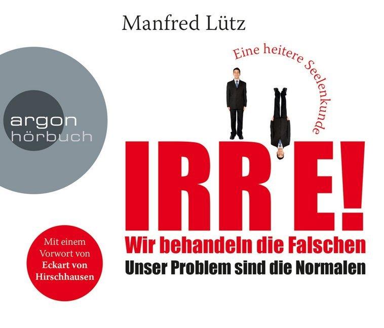 IRRE! Wir behandeln die Falschen als Hörbuch