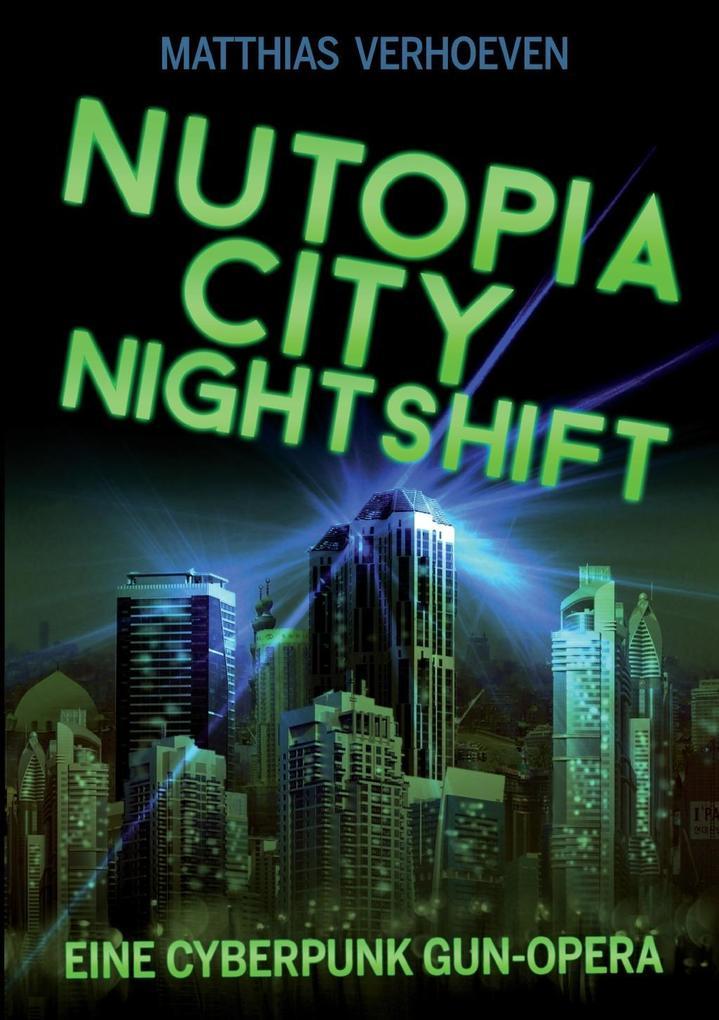 Nutopia City Nightshift als eBook von Matthias Verhoeven