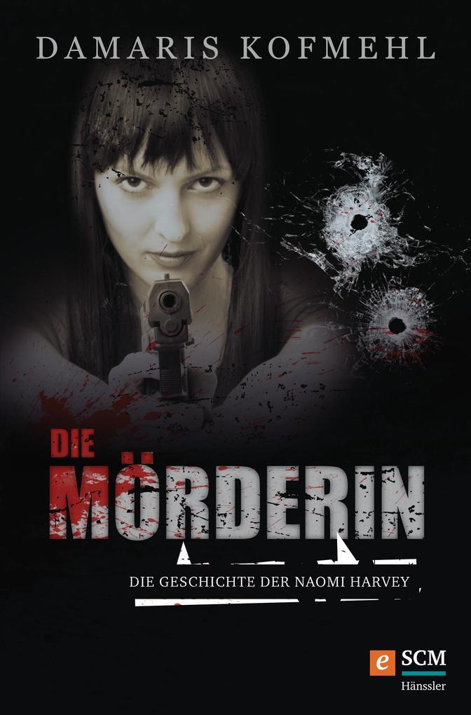 Die Mörderin als eBook von Damaris Kofmehl