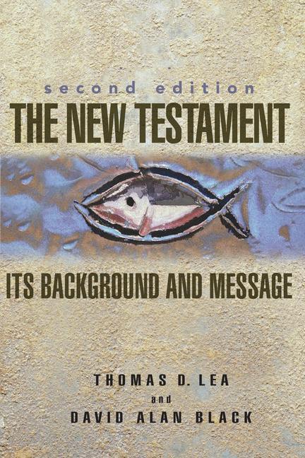 The New Testament: Its Background and Message als Taschenbuch