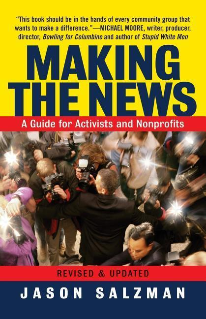 Making the News: A Guide for Activists an Nonprofits als Buch