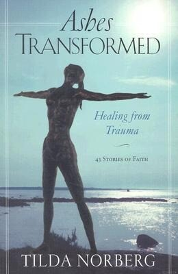 Ashes Transformed: Healing from Trauma als Taschenbuch