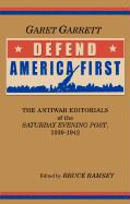 "Defend America First: The Antiwar Editorials of the ""Saturday Evening Post,"" 1939-1942 als Taschenbuch"