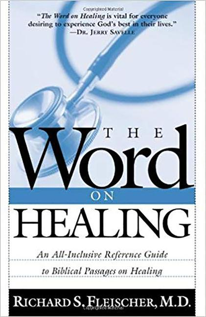 The Word on Healing: An All-Inclusive Reference Guide to Biblical Passages on Healing als Taschenbuch