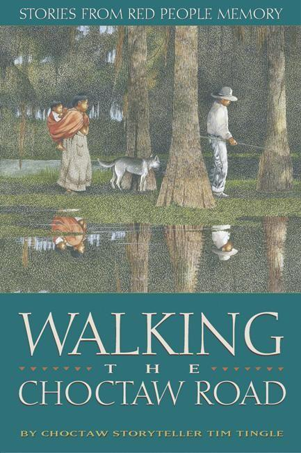 Walking the Choctaw Road: Stories from Red People Memory als Buch
