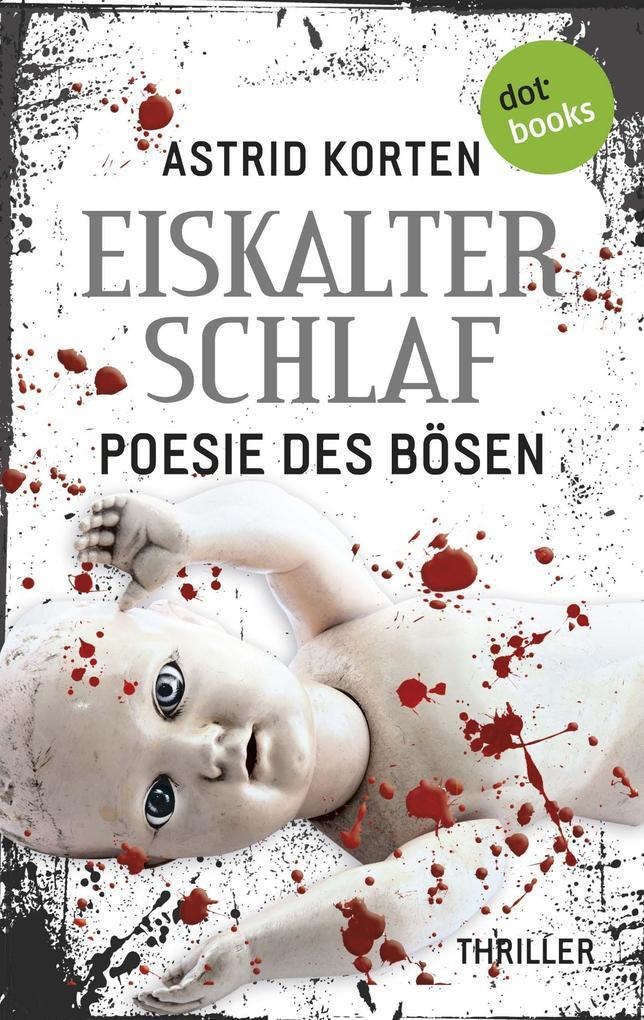 EISKALTER SCHLAF: Poesie des Bösen als eBook von Astrid Korten