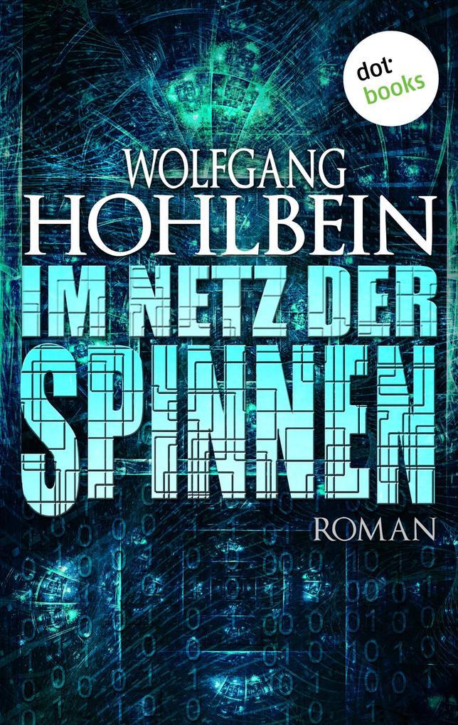 Im Netz der Spinnen als eBook von Wolfgang Hohlbein