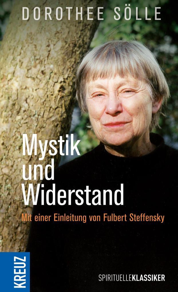 Mystik und Widerstand als eBook von Dorothee Sölle