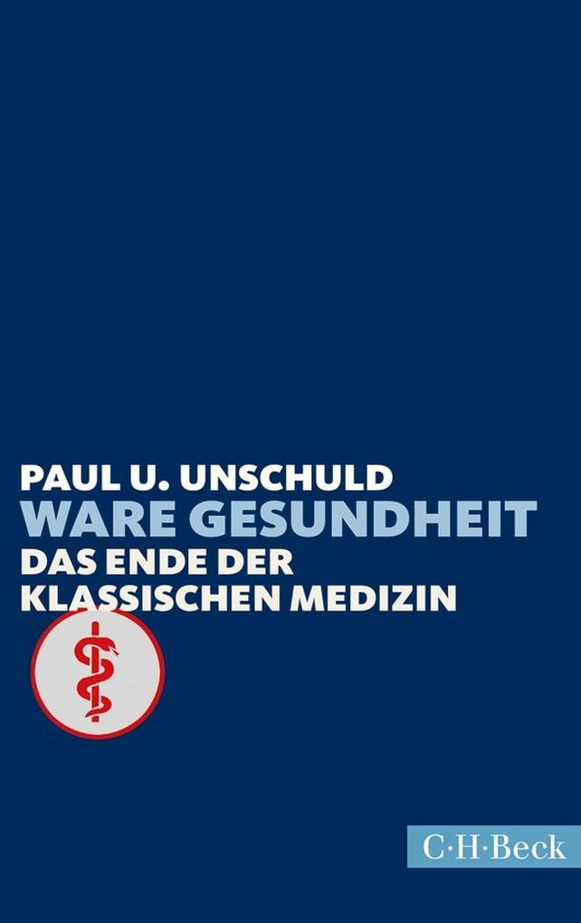 Ware Gesundheit als eBook von Paul U. Unschuld