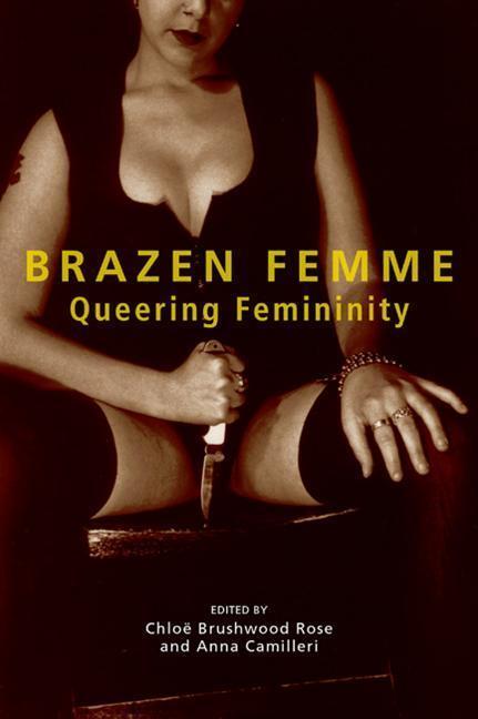 Brazen Femme: Queering Femininity als Taschenbuch