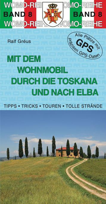 Mit dem Wohnmobil durch die Toskana als eBook von Ralf Gréus