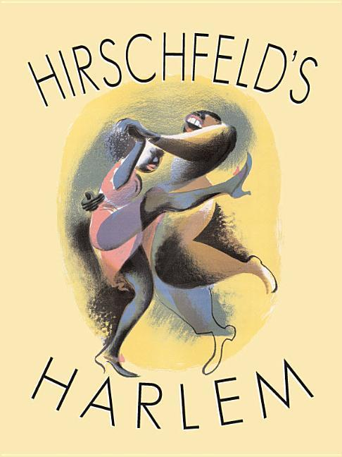 Hirschfeld's Harlem: Manhattan's Legendary Artist Illustrates This Legendary City Within a City als Buch