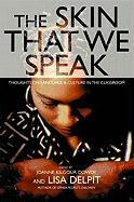 The Skin That We Speak: Thoughts on Language and Culture in the Classroom als Taschenbuch