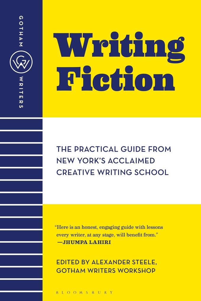 Gotham Writers' Workshop Writing Fiction: The Practical Guide from New York's Acclaimed Creative Writing School als Taschenbuch