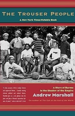 The Trouser People: A Story of Burma in the Shadow of the Empire als Taschenbuch