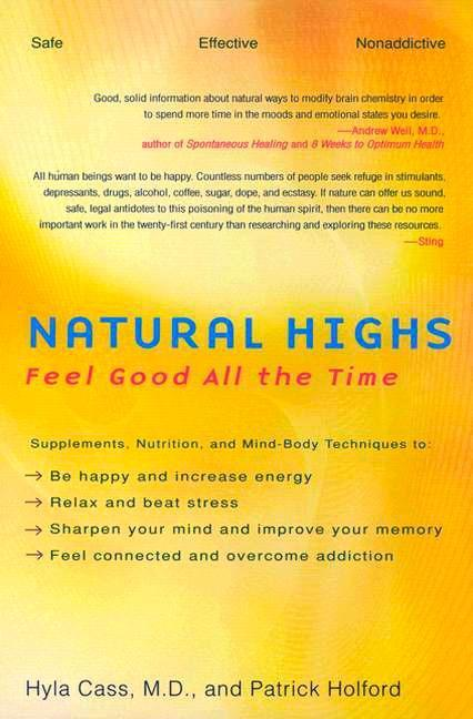 Natural Highs: Supplements, Nutrition, and Mind-Body Techniques to Help You Feel Good All the Time als Taschenbuch