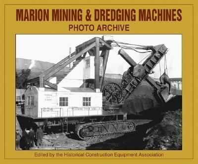 Marion Mining & Dredging Machinery Photo Archive als Taschenbuch