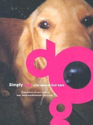 Simplydog: Life Lessons That Bark als Buch