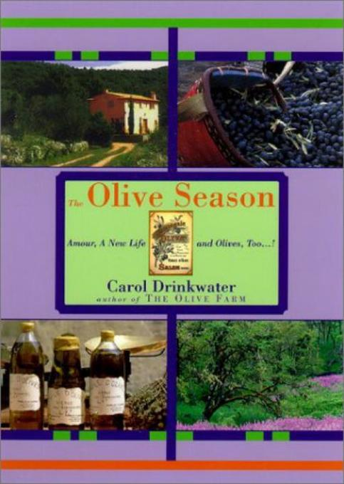 The Olive Season: Amour, a New Life, and Olives, Too...! als Buch