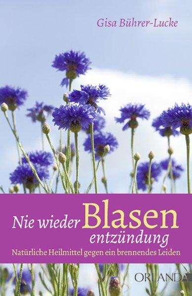 Nie wieder Blasenentzündung als Buch von Gisa B...