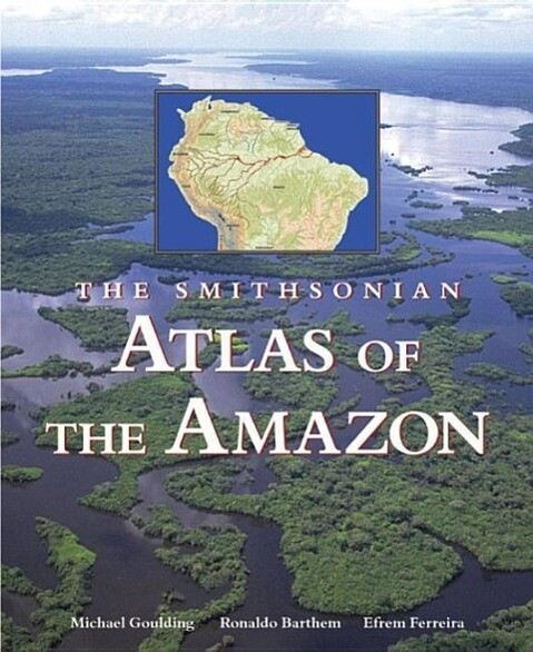 The Smithsonian Atlas of the Amazon als Buch