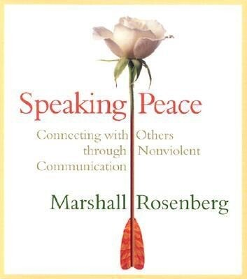 Speaking Peace: Connecting with Others Through Nonviolent Communication als Hörbuch