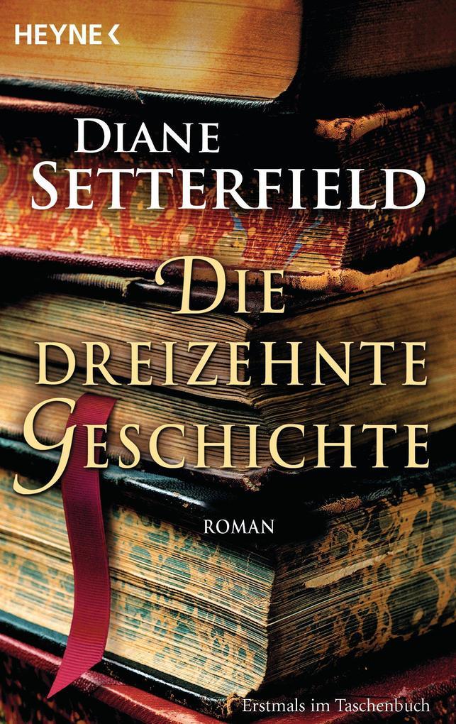 Die dreizehnte Geschichte als eBook von Diane Setterfield