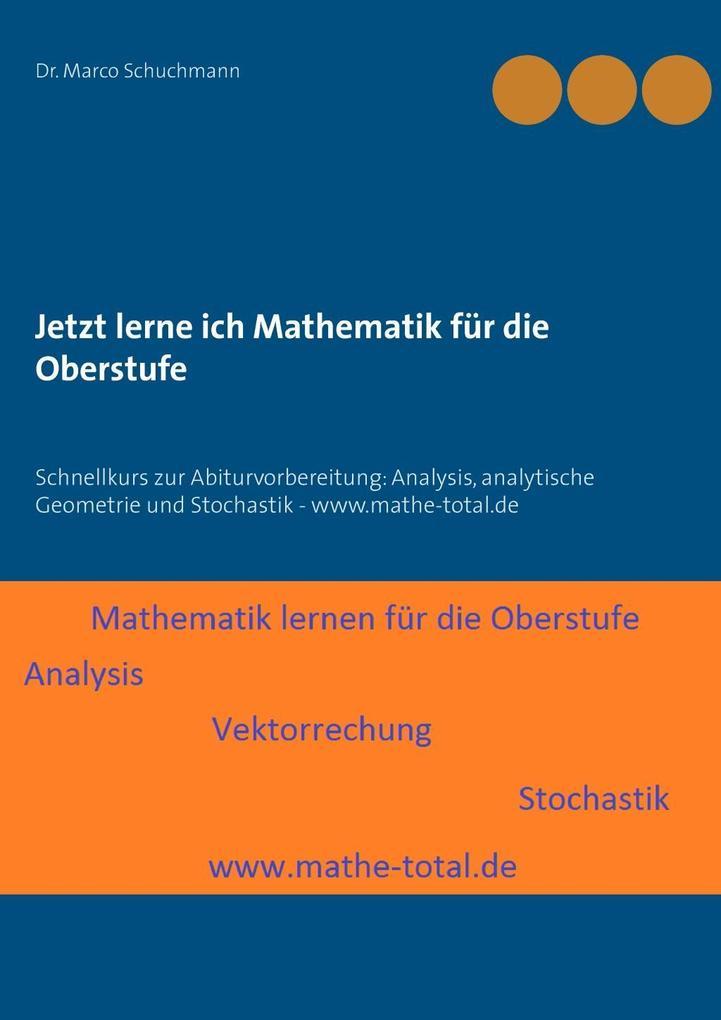 Jetzt lerne ich Mathematik für die Oberstufe als eBook von Marco Schuchmann