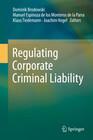 Regulating Corporate Criminal Liability
