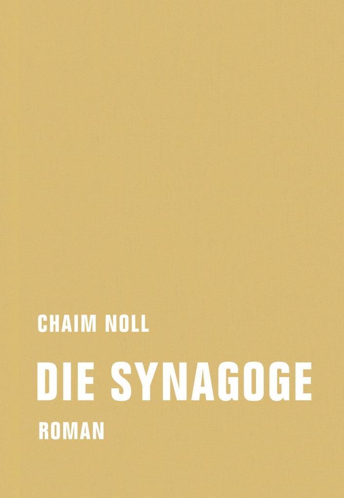 Die Synagoge als eBook von Chaim Noll