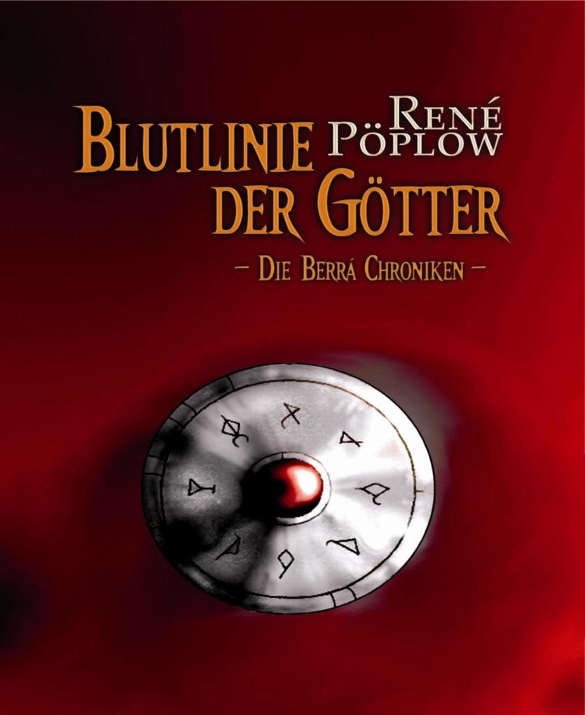 Blutlinie der Götter als eBook von René Pöplow