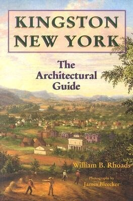 Kingston, New York: The Architectural Guide als Taschenbuch