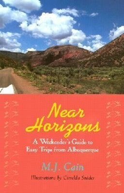 Near Horizons: A Weekender's Guide to Easy Trips from Albuquerque als Taschenbuch