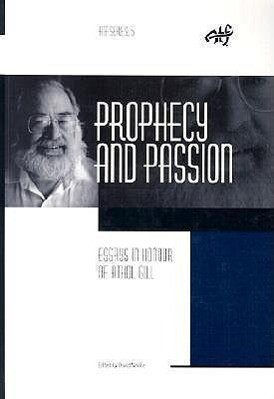 Prophecy and Passion: Essay in Honor of Athol Gill als Buch