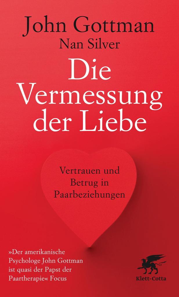 Die Vermessung der Liebe als eBook von John Gottman, Nan Silver