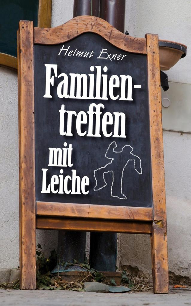 Familientreffen mit Leiche als eBook von Helmut Exner