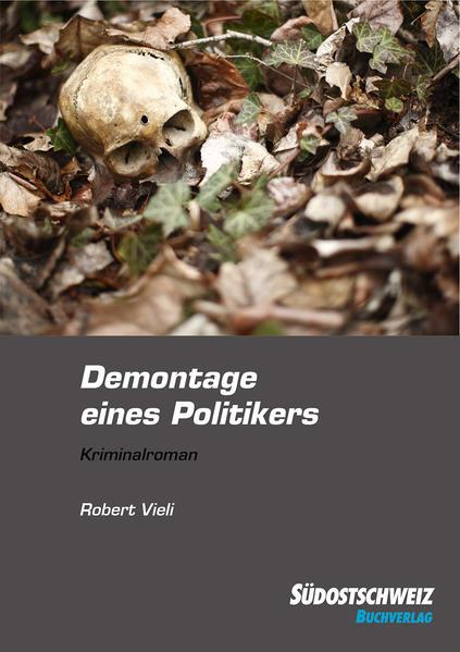 Demontage eines Politikers als Buch von Robert Vieli