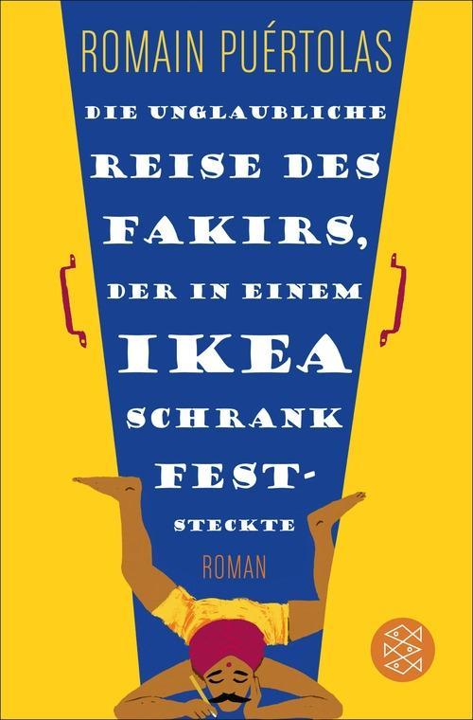 Die unglaubliche Reise des Fakirs, der in einem Ikea-Schrank feststeckte als eBook