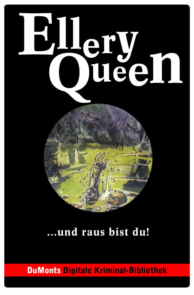... und raus bist du! - DuMonts Digitale Kriminal-Bibliothek als eBook von Ellery Queen