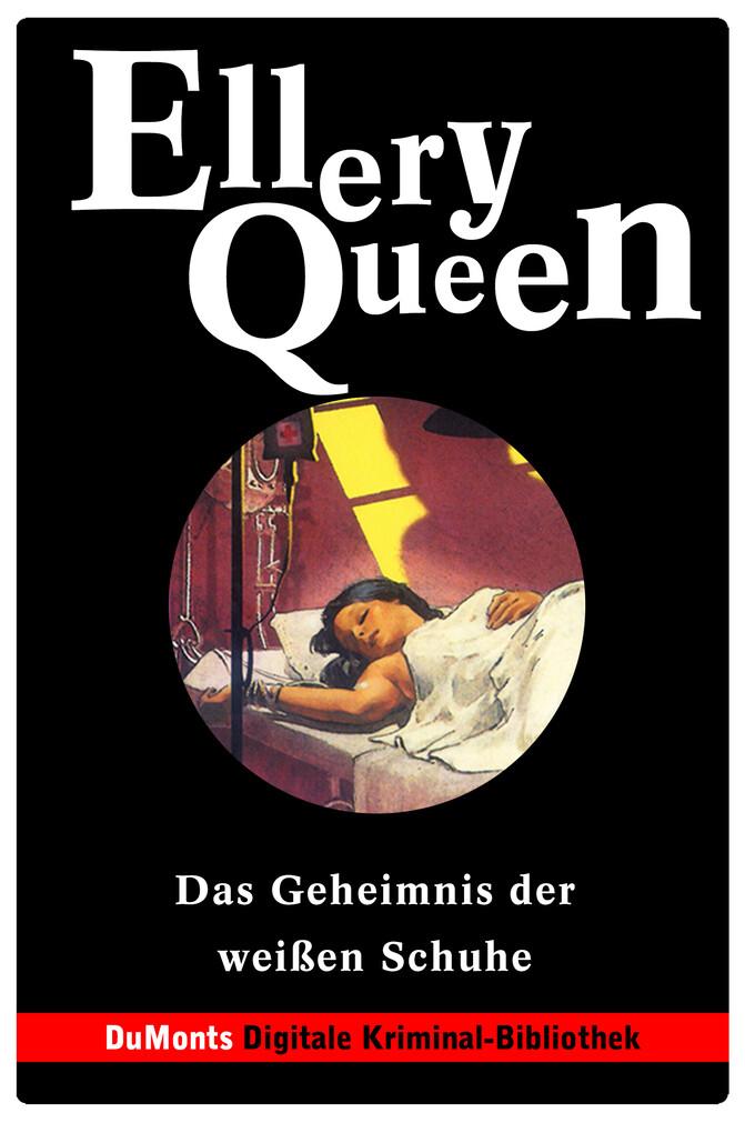 Das Geheimnis der weißen Schuhe - DuMonts Digitale Kriminal-Bibliothek als eBook von Ellery Queen