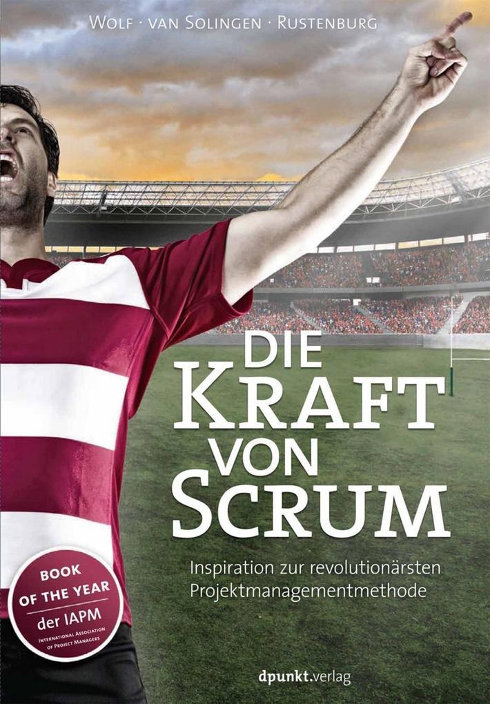Die Kraft von Scrum als eBook von Henning Wolf, Rini van Solingen, Eelco Rustenburg