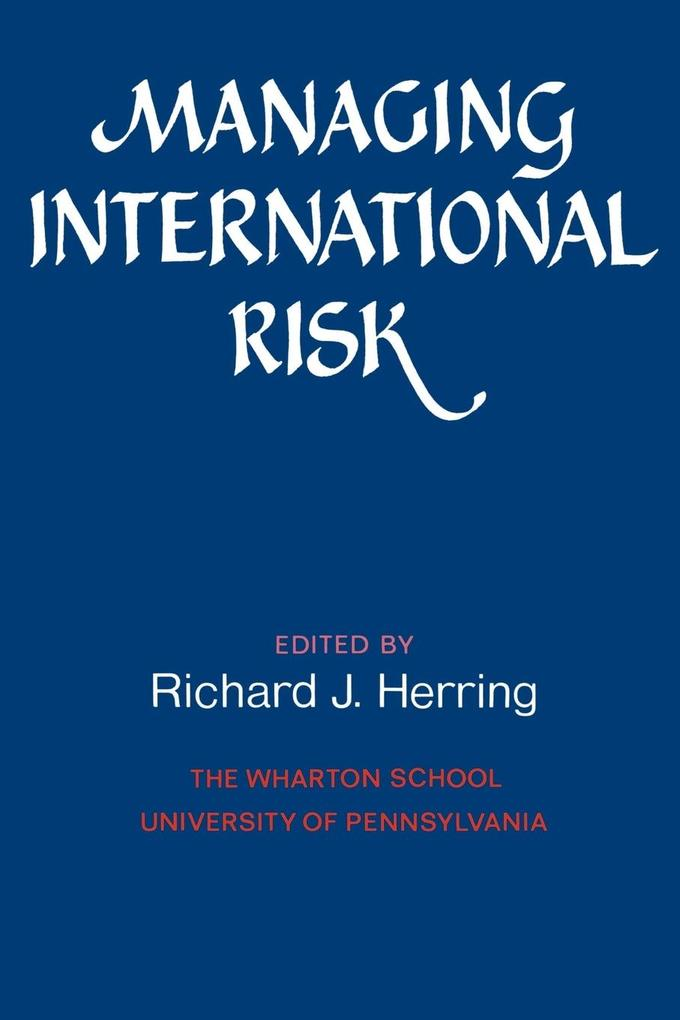 Managing International Risk: Essays Commissioned in Honor of the Centenary of the Wharton School, University of Pennsylvania als Buch