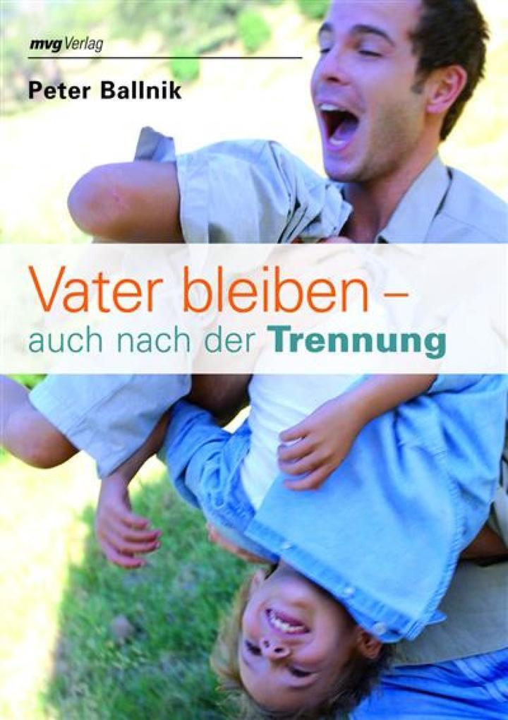 Vater bleiben - auch nach der Trennung als eBook