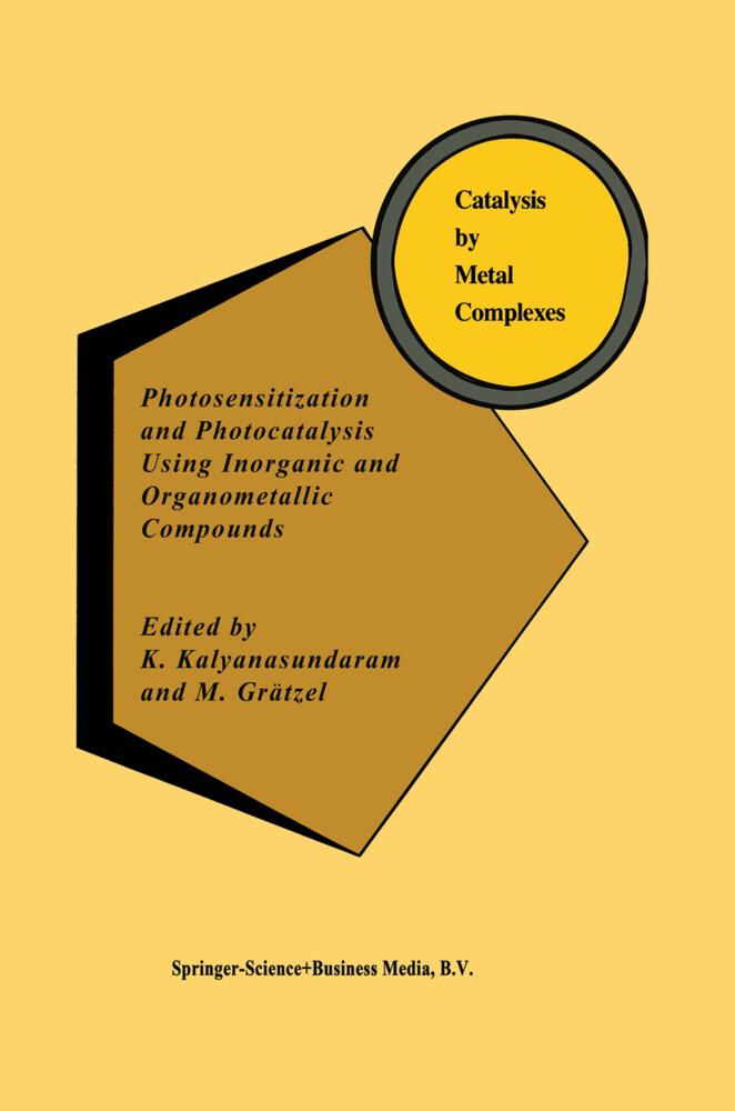 Photosensitization and Photocatalysis Using Inorganic and Organometallic Compounds als Buch