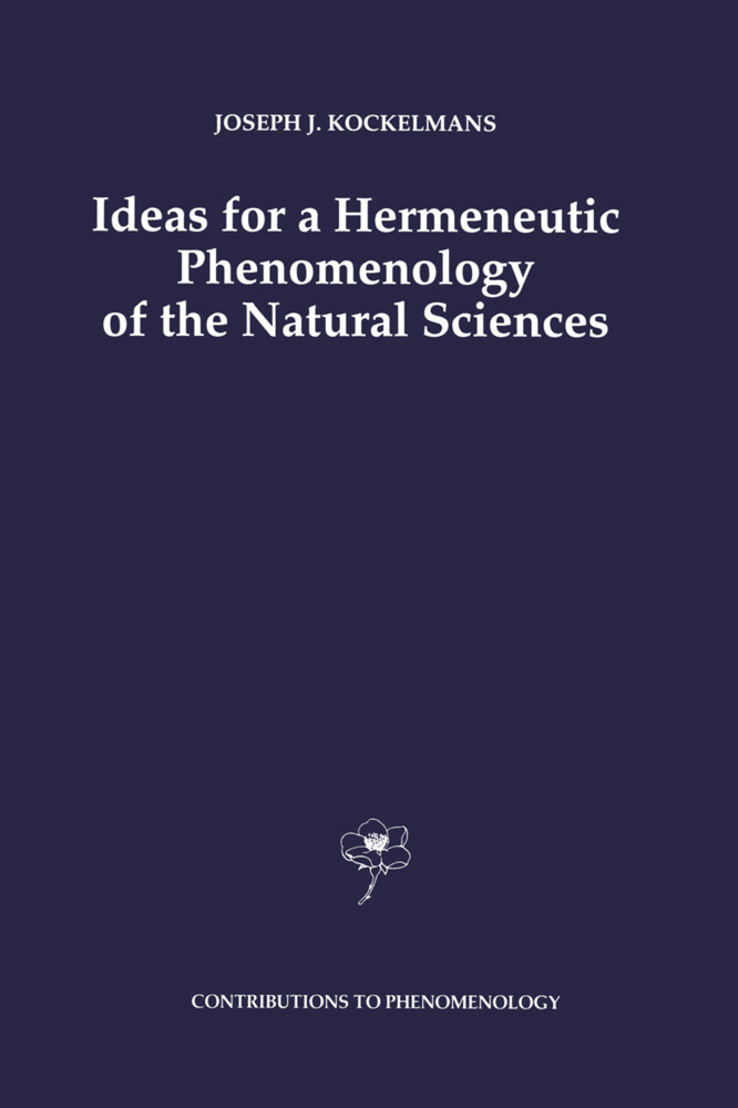 Ideas for a Hermeneutic Phenomenology of the Natural Sciences als Buch
