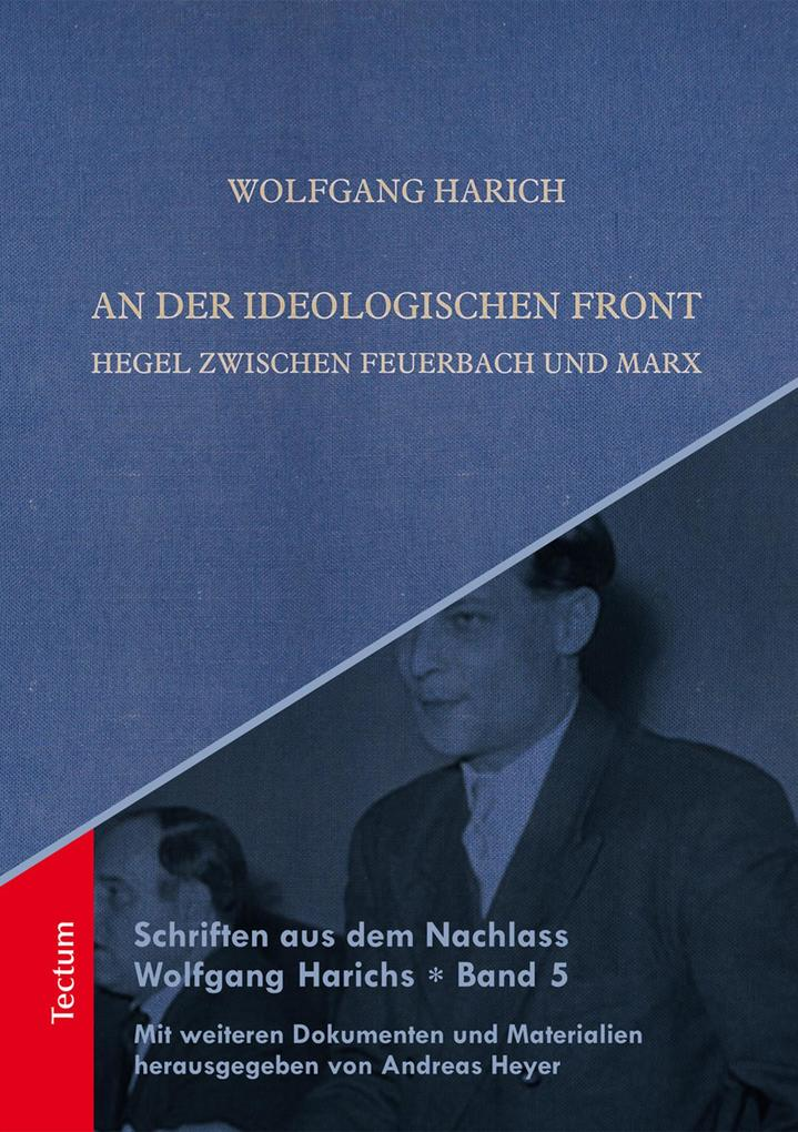 Schriften aus dem Nachlass Wolfgang Harichs: An der ideologischen Front als eBook